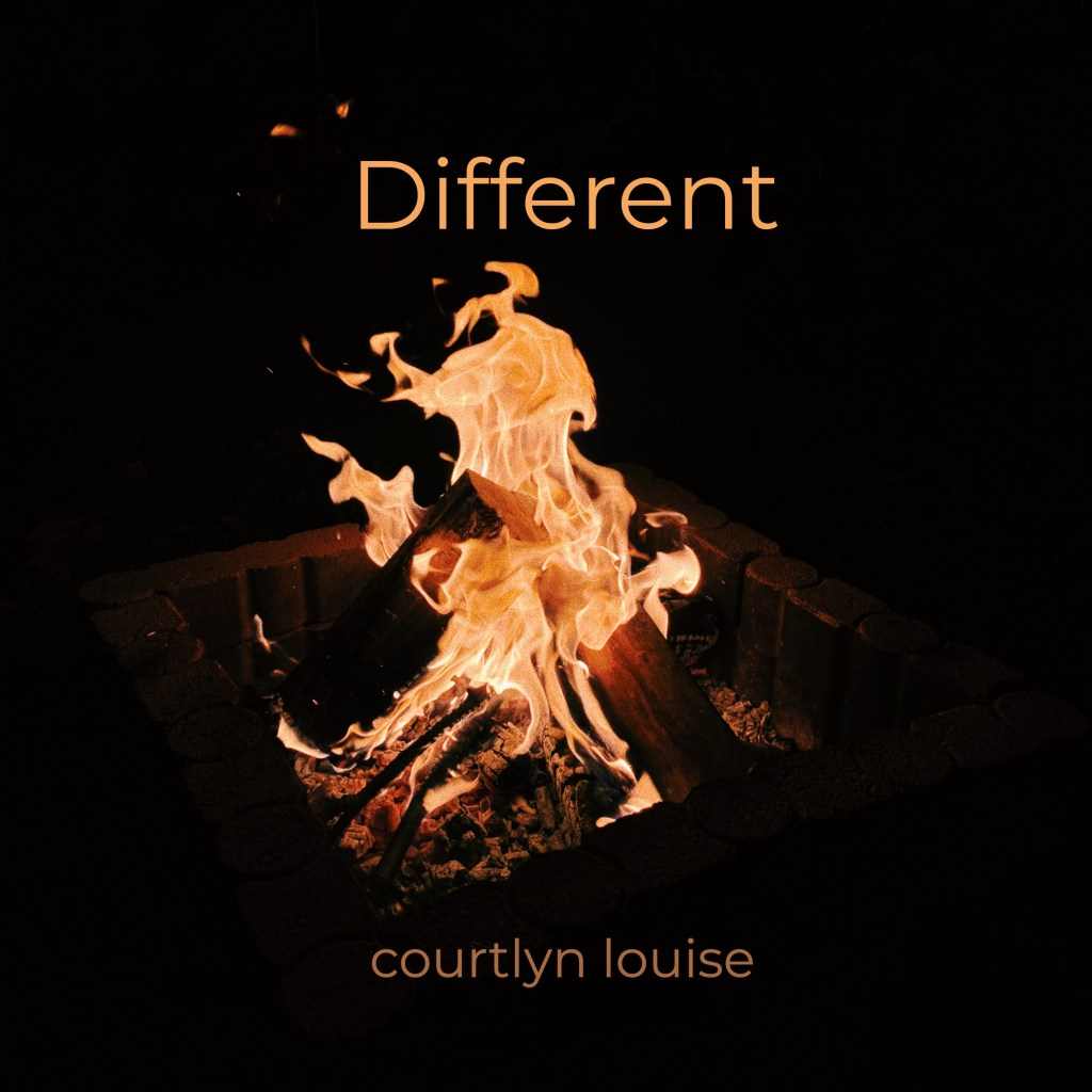 """Cover art for the single """"Different"""" by courtlyn louise. The song title, """"Different"""" rests above a photograph of a bonfire. The singer's name is below the photograph."""
